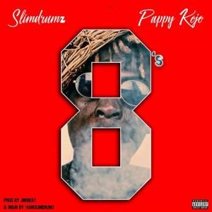8's by Slim Drumz feat. Pappy Kojo