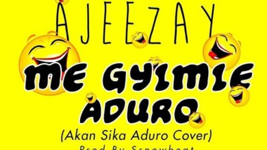 Me Gyimie Duro (Akan Sika Aduro Cover) by Ajeezay