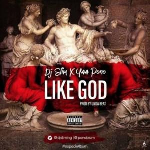 Like God by DJ Slim & Yaa Pono
