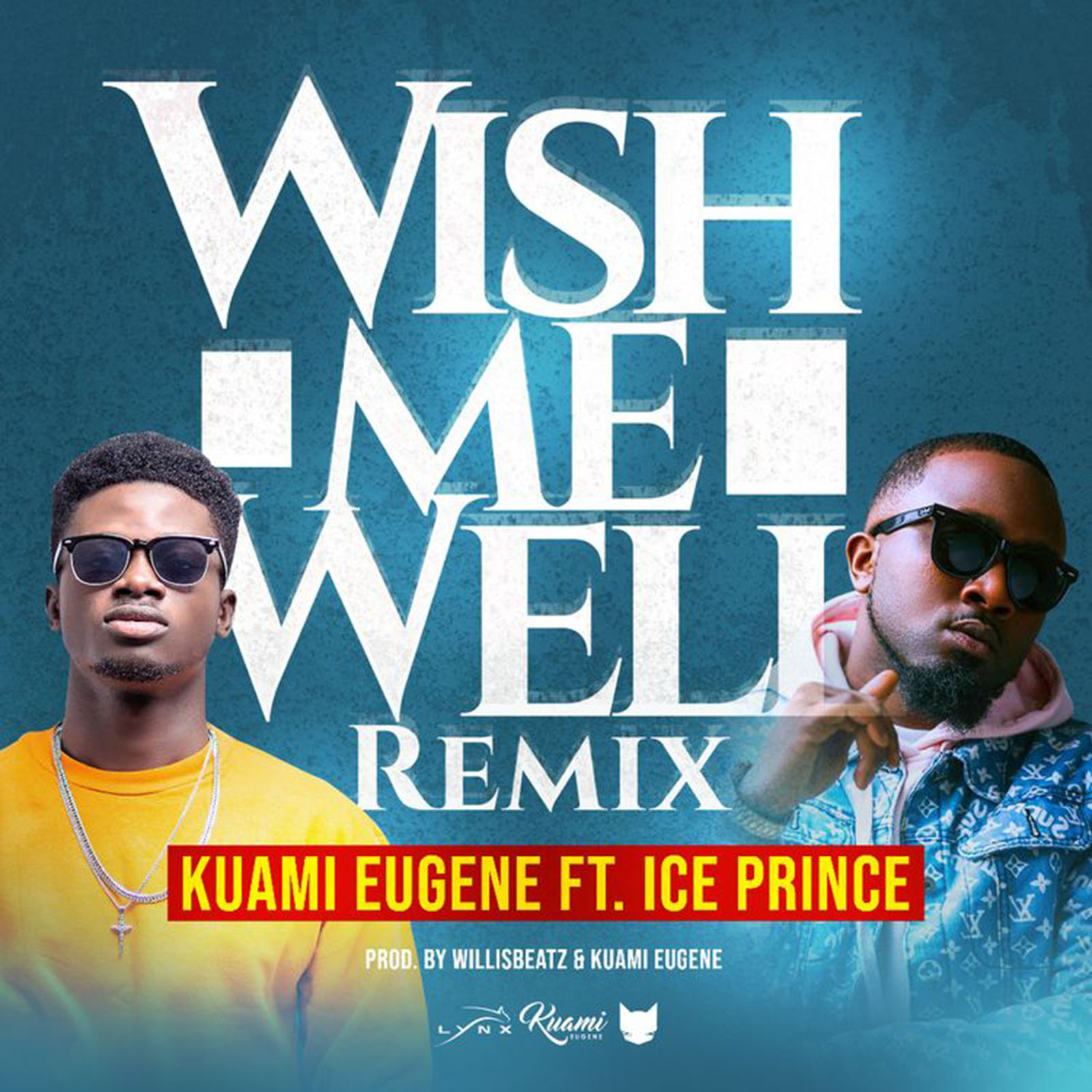 Wish You Well Remix by Kuami Eugene feat. Ice Prince