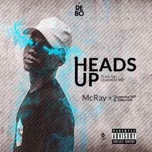 Heads Up by McRay feat. Quamina MP & John Hill