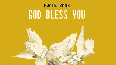 Photo of Audio: God Bless You by Kwame Baah