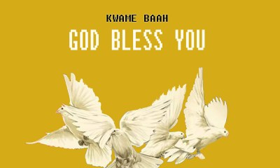 God Bless You by Kwame Baah