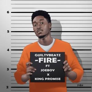 Fire by Guiltybeatz feat. King Promise & Joe Boy