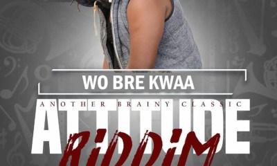 Wo Bre Kwaa (Attitude Riddim) by Gandaranks