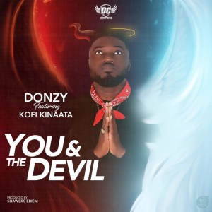 You & The Devil by Donzy feat. Kofi Kinaata