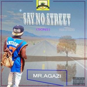 Say No Street (Sons) by Mr. Agazi