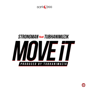 Move It by Strongman feat. TubhaniMuzik