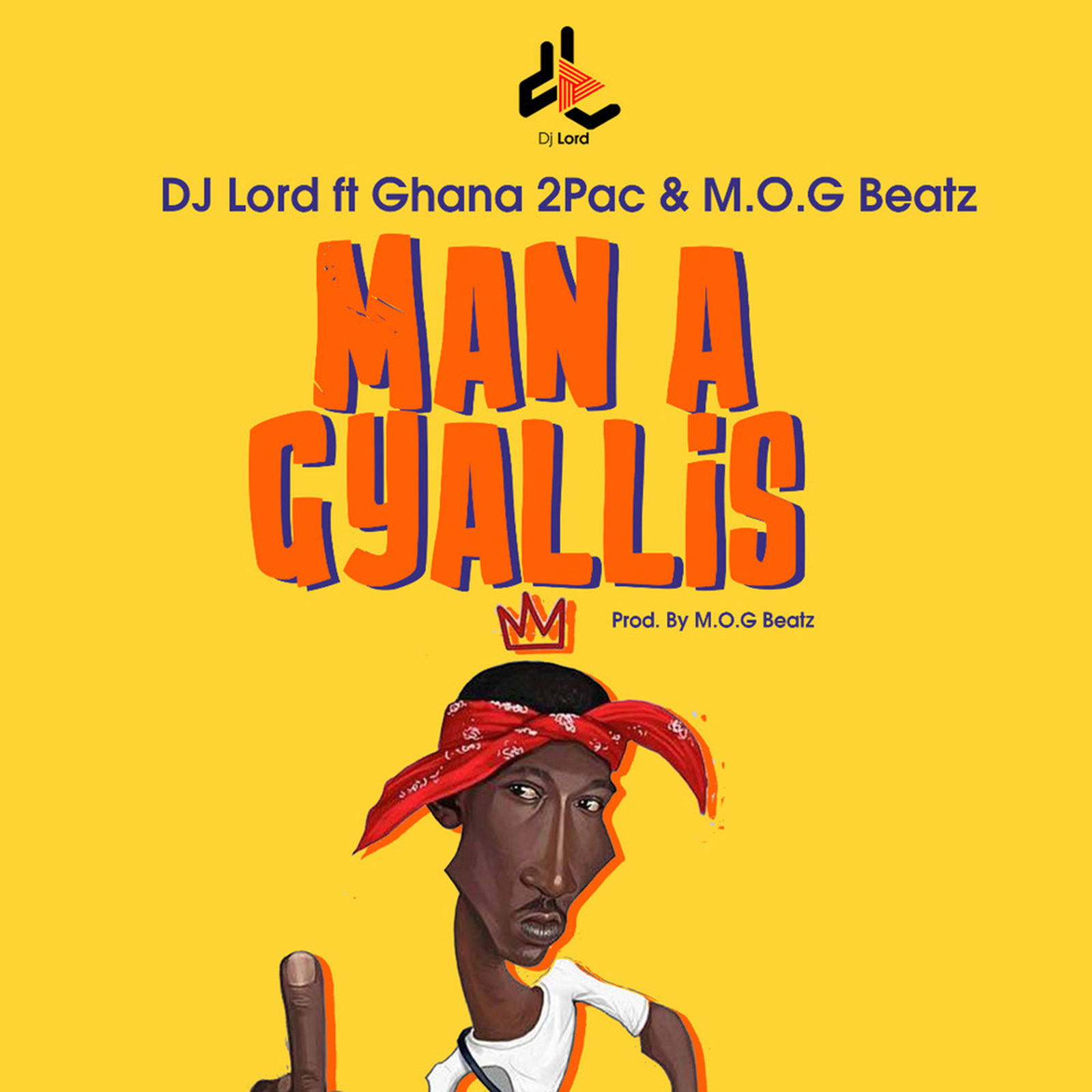 Man A Gyallis by DJ Lord feat. Ghana 2pac & M.O.G Beatz