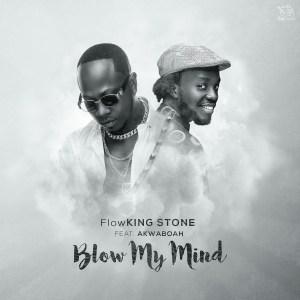 Blow My Mind by Flowking Stone feat. Akwaboah