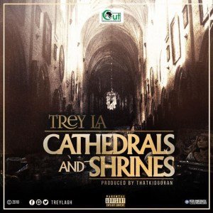 Cathedrals And Shrines by Trey LA