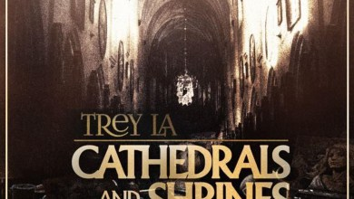 Photo of Audio: Cathedrals And Shrines by Trey LA