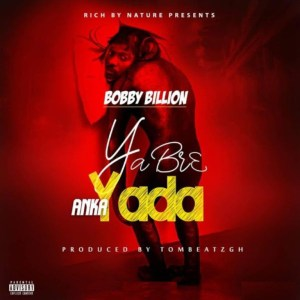 Yabrea Anka Yada (No Sleep) by Bobby Billion