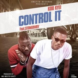 Control It ft. Stonebwoy by Koo Kyei