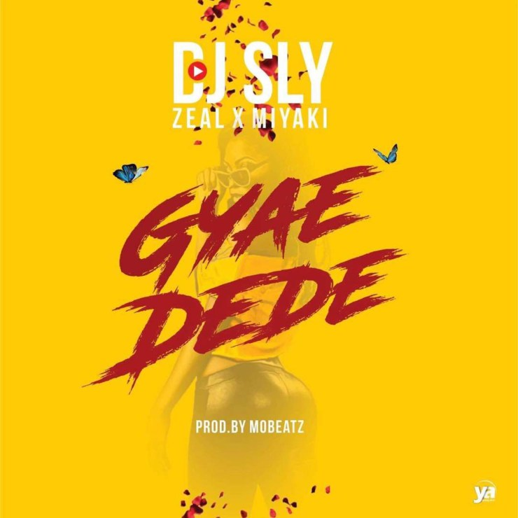 Gyae Dede by DJ Sly, Zeal & MiYAKi