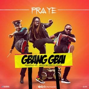 Gbang Gbai by Praye