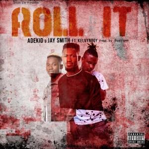 Roll It by AdeKid & Jay Smith feat. Kelvynboy