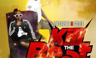 Kill The Beat by Patapaa feat. Gojit