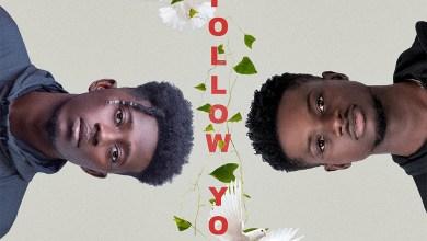 Follow You by Kwesi Slay feat. Kuami Eugene