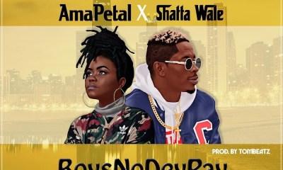 Boys No Dey Pay by Ama Petal & Shatta Wale