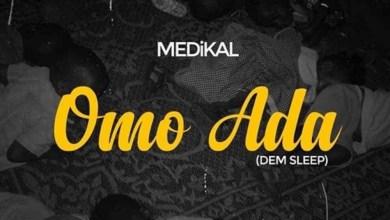 Photo of Audio: Omo Ada by Medikal