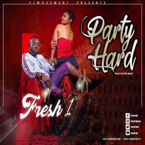 Party Hard by Fresh 1