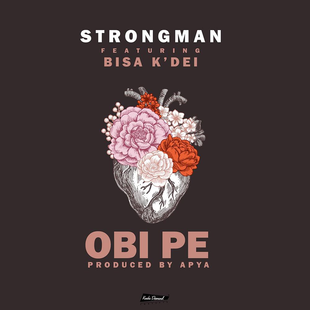 Obi Pe by Strongman feat. Bisa Kdei