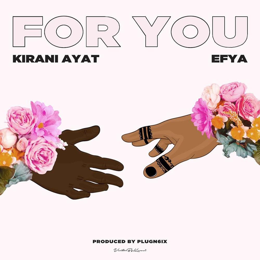 For You by Kirani AYAT feat. Efya