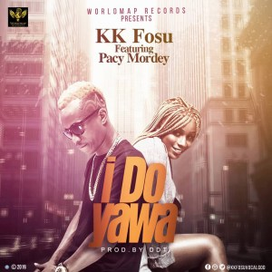 I Do Yawa by KK Fosu feat. Pacy Mordey
