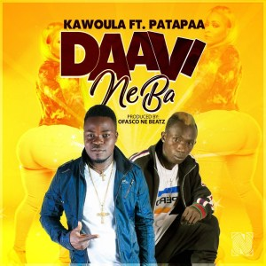 Daavi Ne Ba by Kawoula Biov feat. Patapaa