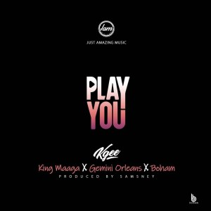 Play You by Kgee feat. King Maaga, Gemini Orleans & Boham