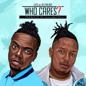 Who Cares by Luta feat. Kelvynboy