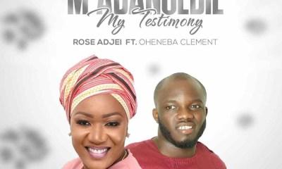 M'adansedie (My Testimony) by Rose Adjei feat. Oheneba Clement