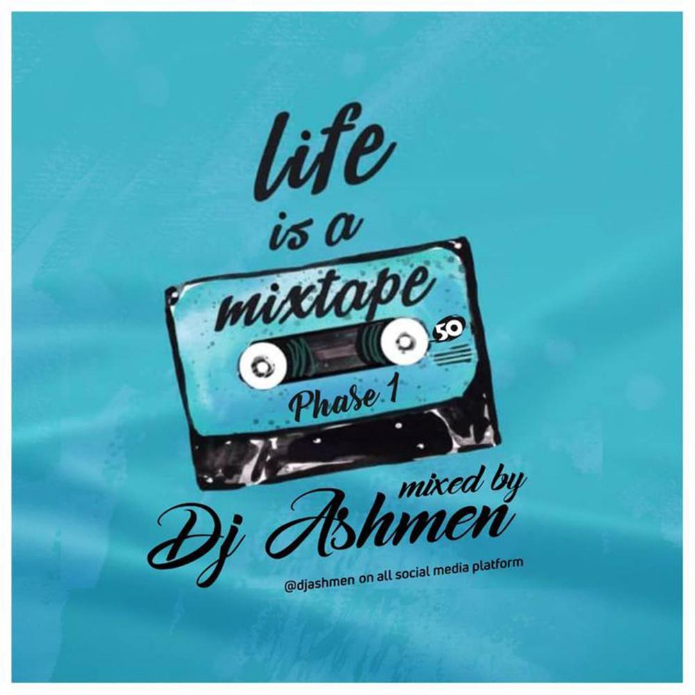Life Is A Mixtape by DJ Ashmen