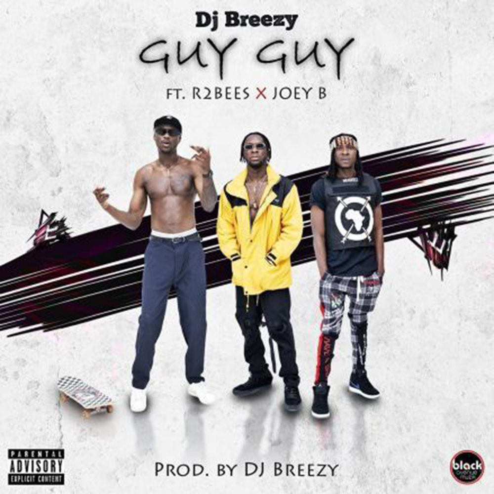 Guy Guy by DJ Breezy feat. R2Bees & Joey B
