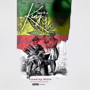 Slave To A King (Reggae Version) by Flowking Stone