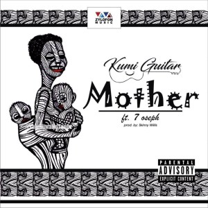 Mother by Kumi Guitar feat. 7 Oseph