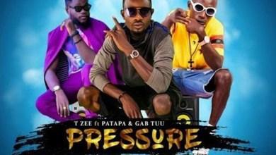Pressure by T Zee feat. Patapaa & Gab Tuu
