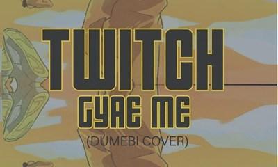 Gyae Me (Dumebi Cover) by Twitch
