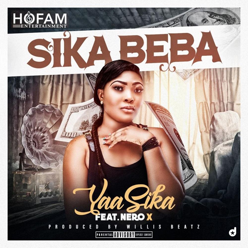 Sika Beba by Yaa Sika feat. Nero X