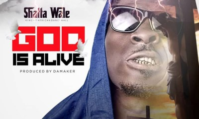 Lyrics: God Is Alive by Shatta Wale