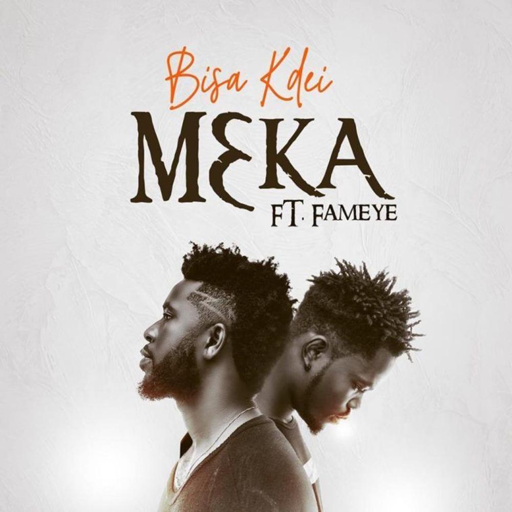 Mɛka by Bisa Kdei feat. Fameye