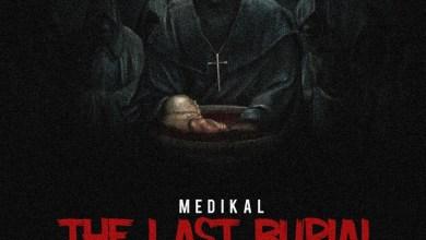 Photo of Audio: Last Burial by Medikal