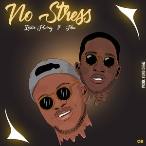 No Stress by Leslie T-Swag feat. Tibu