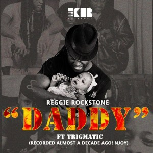 Daddy by Reggie Rockstone feat. Trigmatic