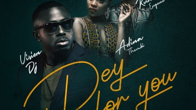 Photo of Audio: Dey For You by Vision DJ feat. Adina & Kuami Eugene