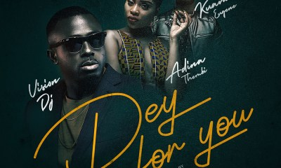 Dey For You by Vision DJ feat. Adina & Kuami Eugene