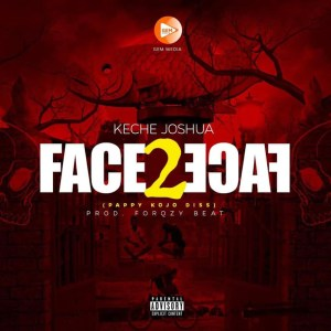 Face 2 Face (Pappy Kojo Diss) by Keche Joshua