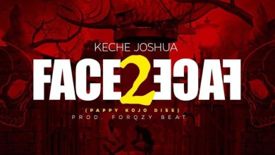 Photo of Audio: Face 2 Face (Pappy Kojo Diss) by Keche Joshua
