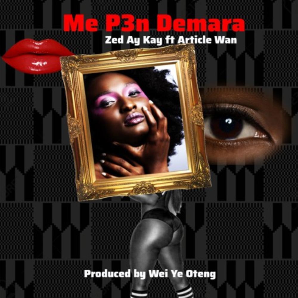 Me P3n Demara by Zed Ay Kay feat. Article Wan